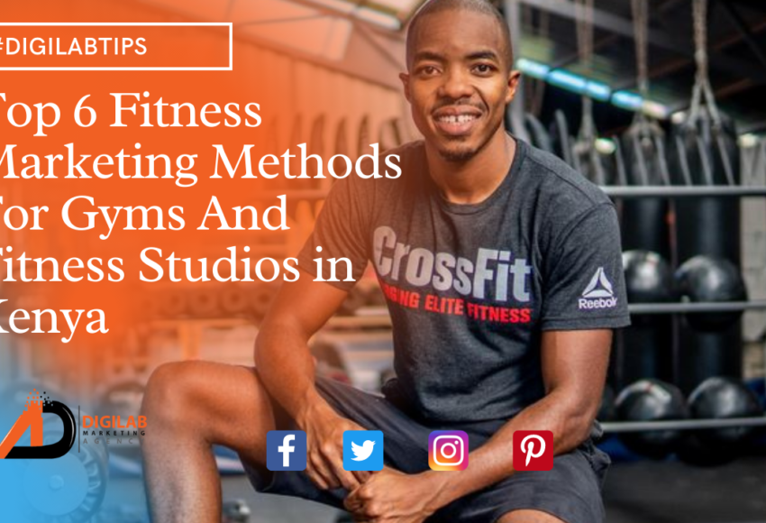 Top 6 Fitness Marketing Methods For Gyms And Fitness Studios in Kenya