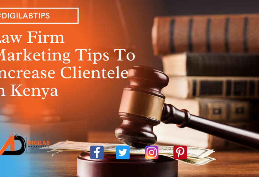 Law Firm Marketing Tips To Increase Clientele in Kenya
